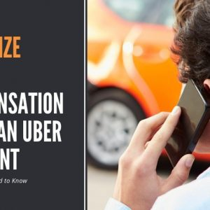 How To Maximize Your Compensation After An Uber Accident