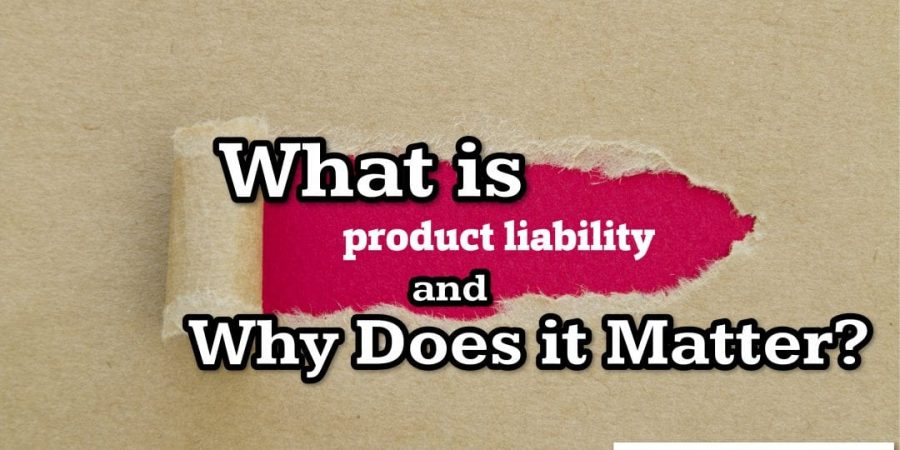 What is Product Liability and Why Does it Matter?