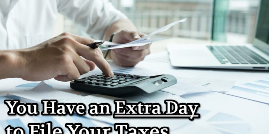 You Have an Extra Day to File Your Taxes
