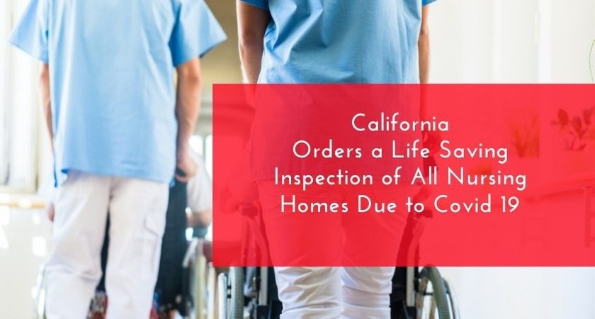 California Orders a Life Saving Inspection of All Nursing Homes