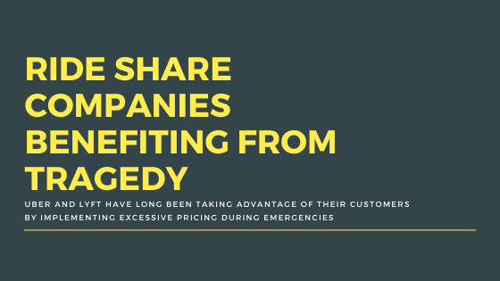 Ride share Companies Benefiting From Tragedy, Here Is How