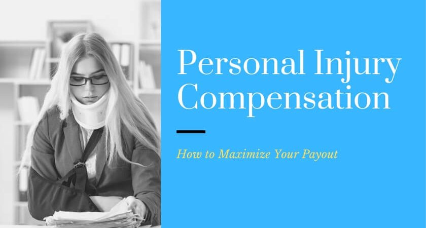 Personal Injury Compensation: How to Maximize Your Payout